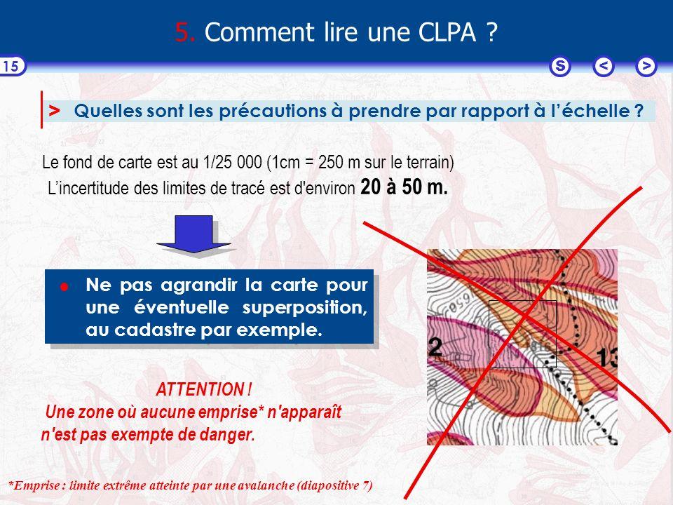 5. Comment lire une CLPA > Quelles sont les précautions à prendre par rapport à l'échelle