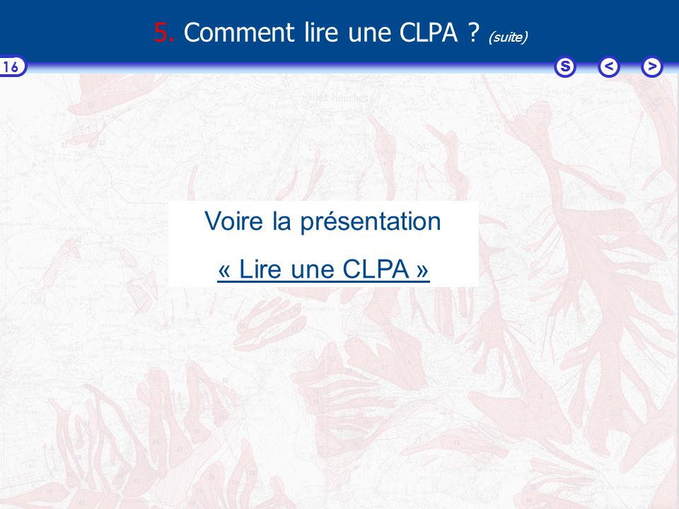 5. Comment lire une CLPA (suite)