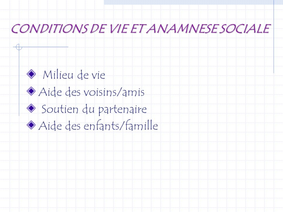 CONDITIONS DE VIE ET ANAMNESE SOCIALE