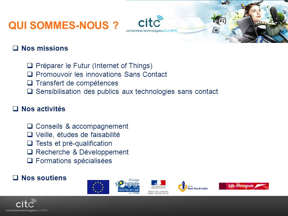 QUI SOMMES-NOUS « AnyTime, AnyWhere, AnyDevice » Nos missions