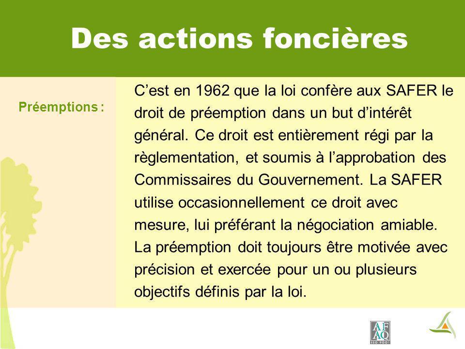 Des actions foncières C'est en 1962 que la loi confère aux SAFER le