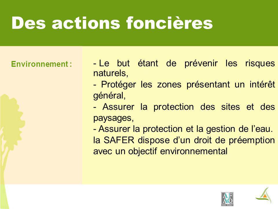 Des actions foncières Le but étant de prévenir les risques naturels,