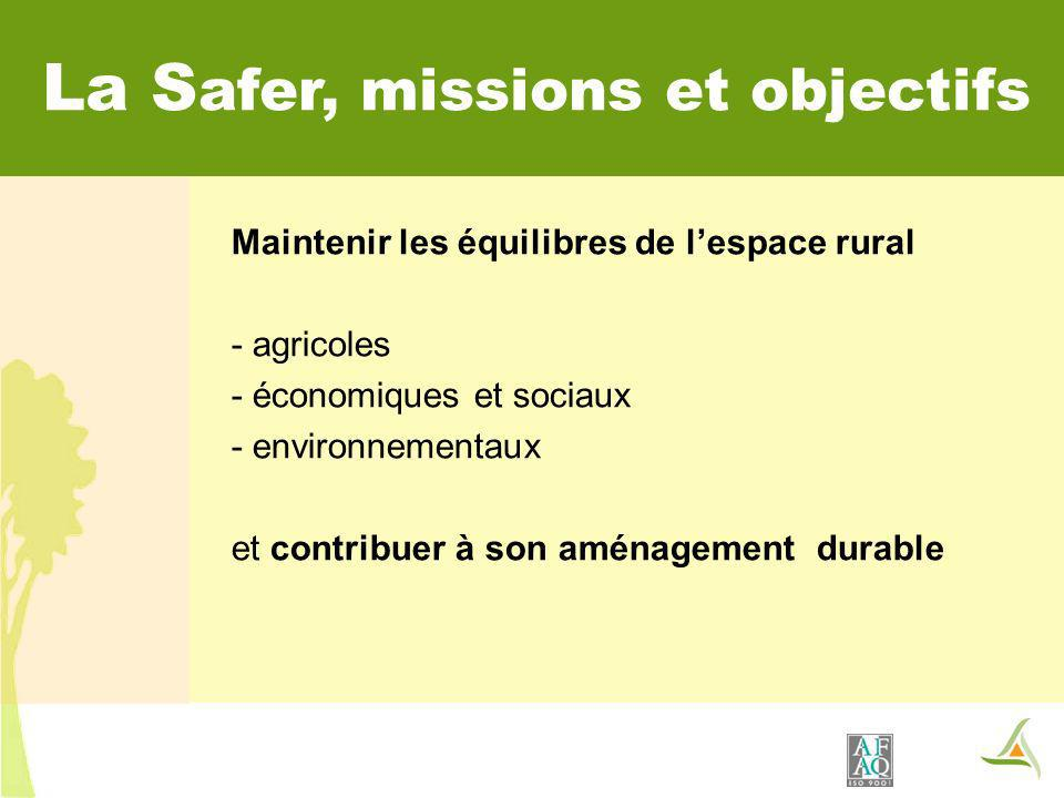 La Safer, missions et objectifs