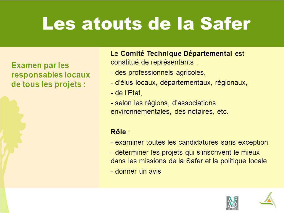 Les atouts de la Safer Examen par les responsables locaux de tous les projets : Le Comité Technique Départemental est constitué de représentants :