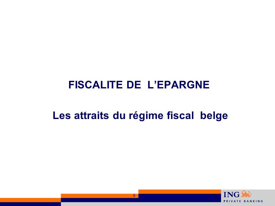 FISCALITE DE L'EPARGNE Les attraits du régime fiscal belge
