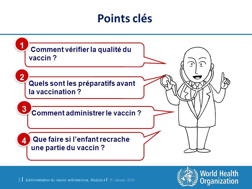 Points clés 1 2 3 4 Comment vérifier la qualité du vaccin