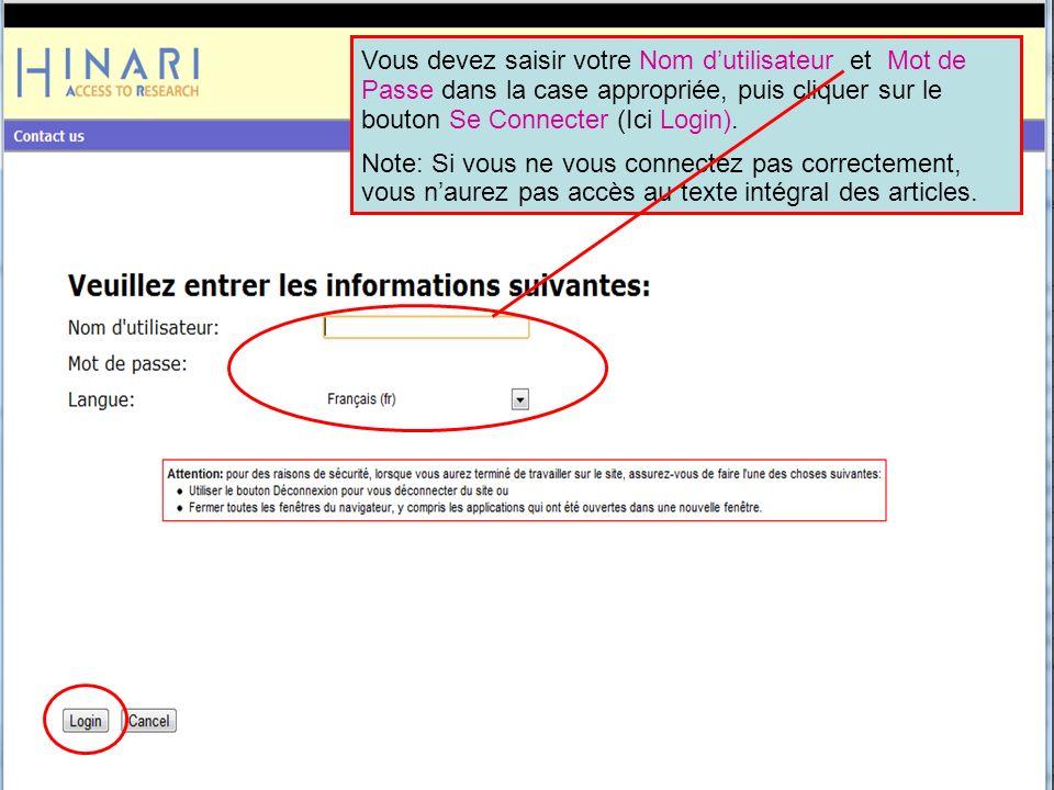 Vous devez saisir votre Nom d'utilisateur et Mot de Passe dans la case appropriée, puis cliquer sur le bouton Se Connecter (Ici Login).