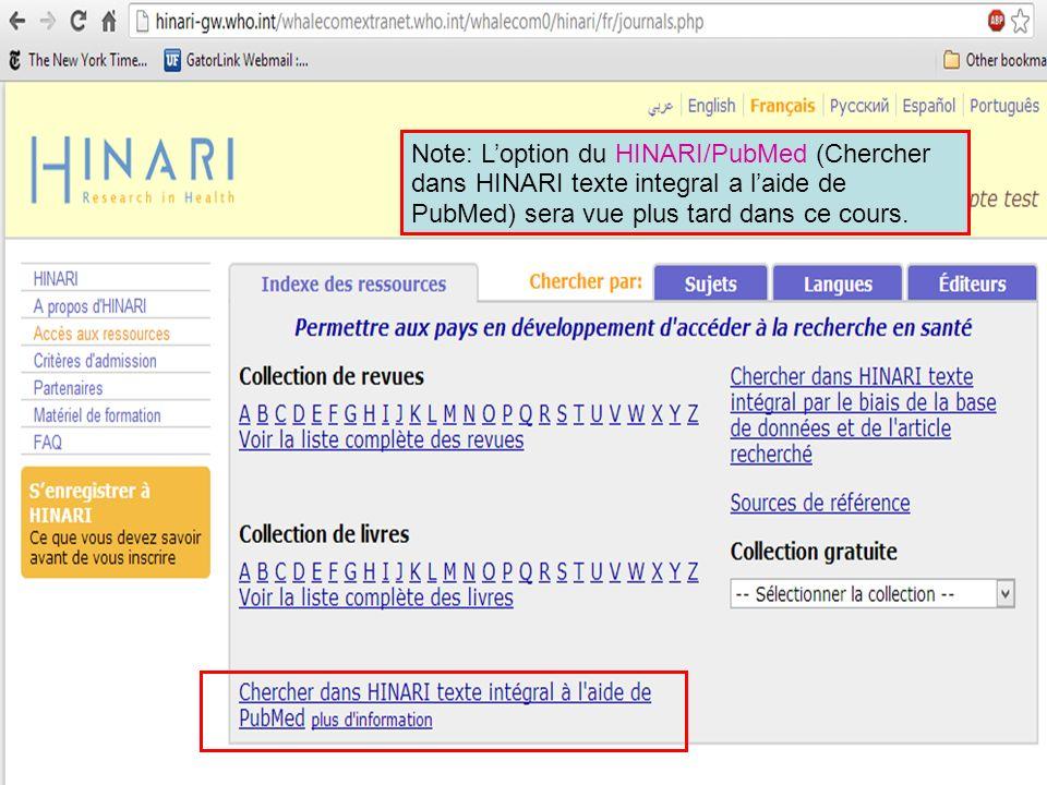 Note: L'option du HINARI/PubMed (Chercher dans HINARI texte integral a l'aide de PubMed) sera vue plus tard dans ce cours.