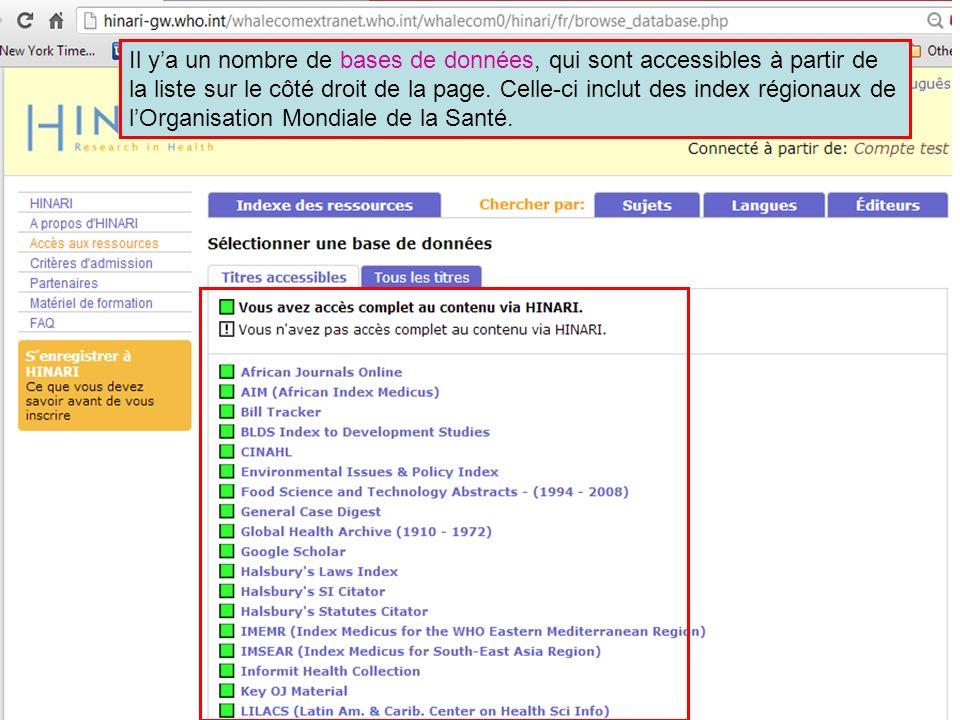 Il y'a un nombre de bases de données, qui sont accessibles à partir de la liste sur le côté droit de la page. Celle-ci inclut des index régionaux de l'Organisation Mondiale de la Santé.