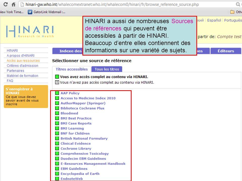 HINARI a aussi de nombreuses Sources de références qui peuvent être accessibles à partir de HINARI. Beaucoup d'entre elles contiennent des informations sur une variété de sujets.
