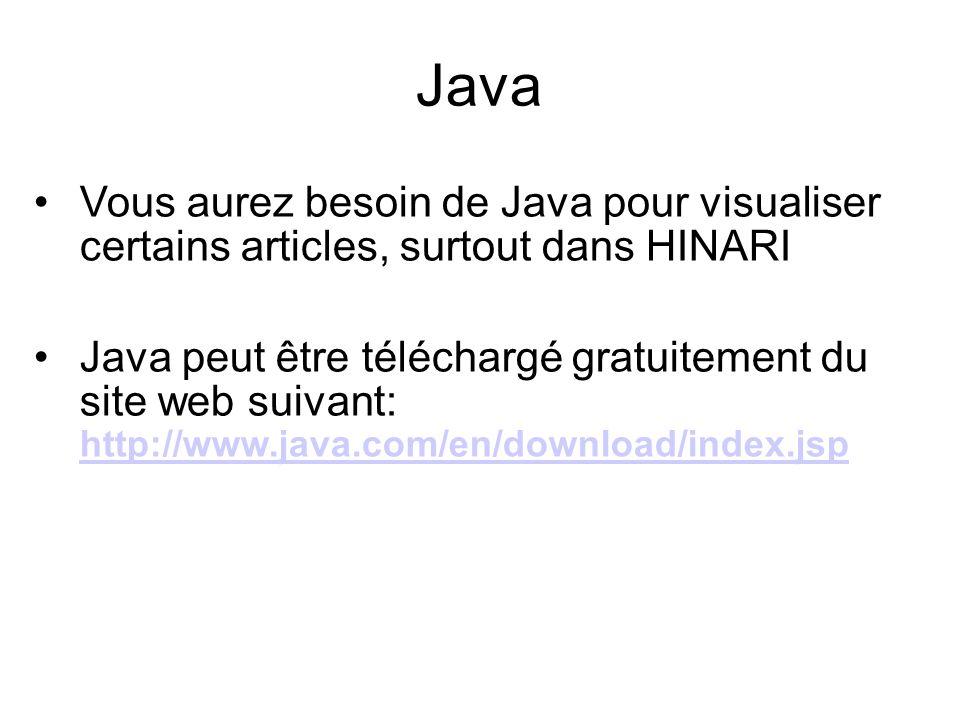 Java Vous aurez besoin de Java pour visualiser certains articles, surtout dans HINARI.