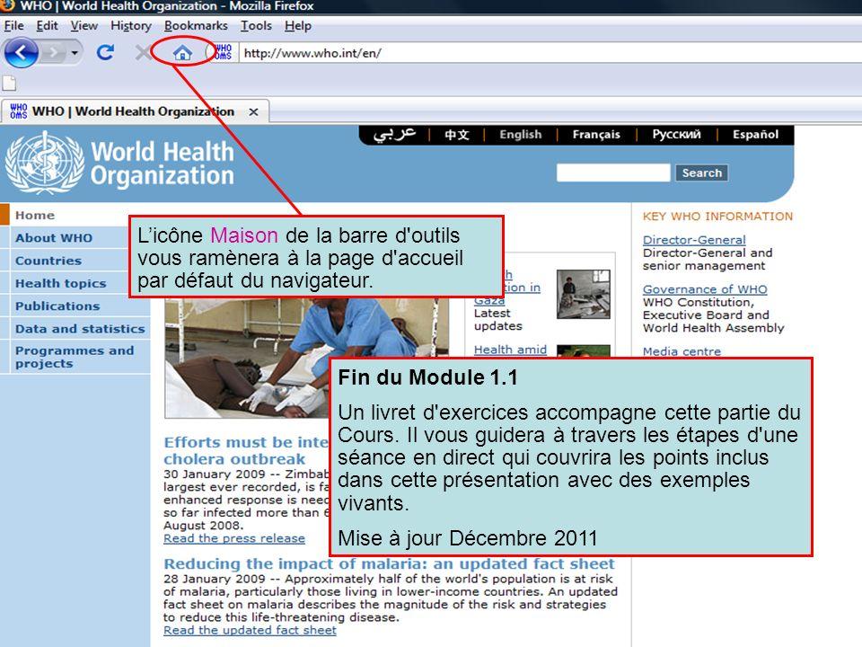 Home page buttonL'icône Maison de la barre d outils vous ramènera à la page d accueil par défaut du navigateur.