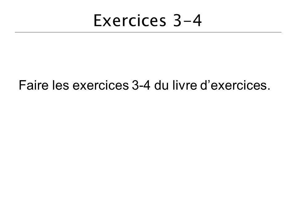 Faire les exercices 3-4 du livre d'exercices.