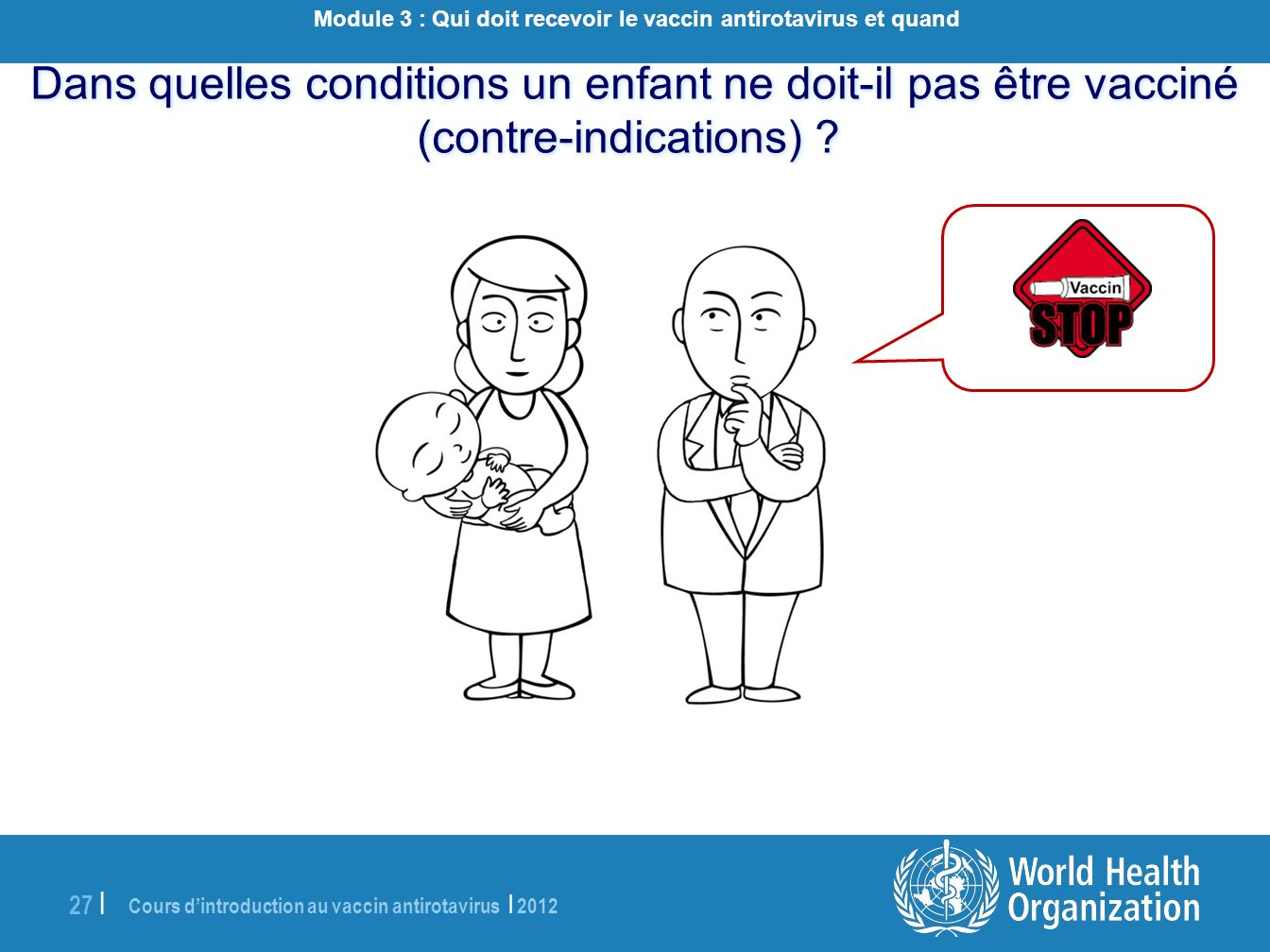 Module 3 : Qui doit recevoir le vaccin antirotavirus et quand