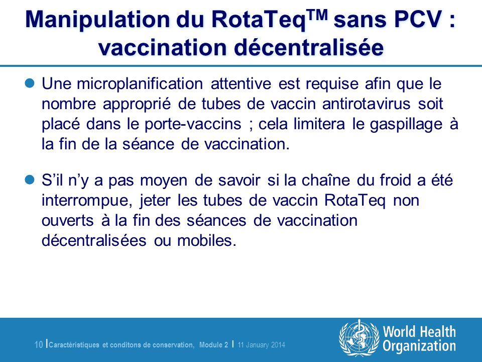 Manipulation du RotaTeqTM sans PCV : vaccination décentralisée