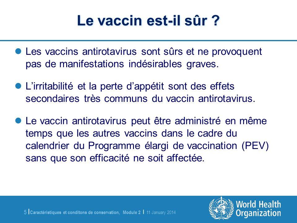 Le vaccin est-il sûr Les vaccins antirotavirus sont sûrs et ne provoquent pas de manifestations indésirables graves.