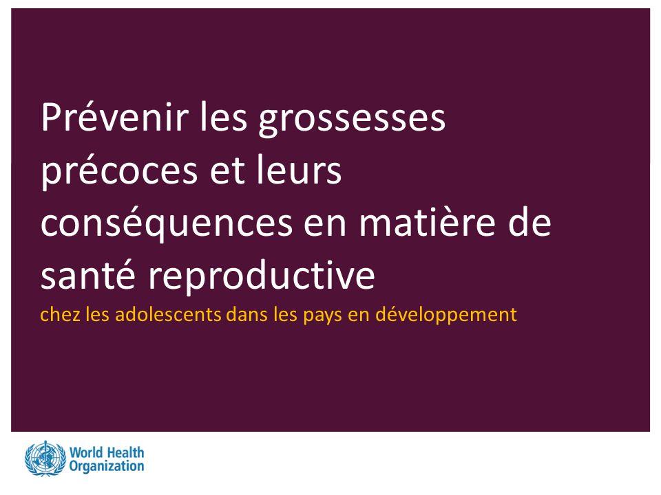 Prévenir les grossesses précoces et leurs conséquences en matière de santé reproductive