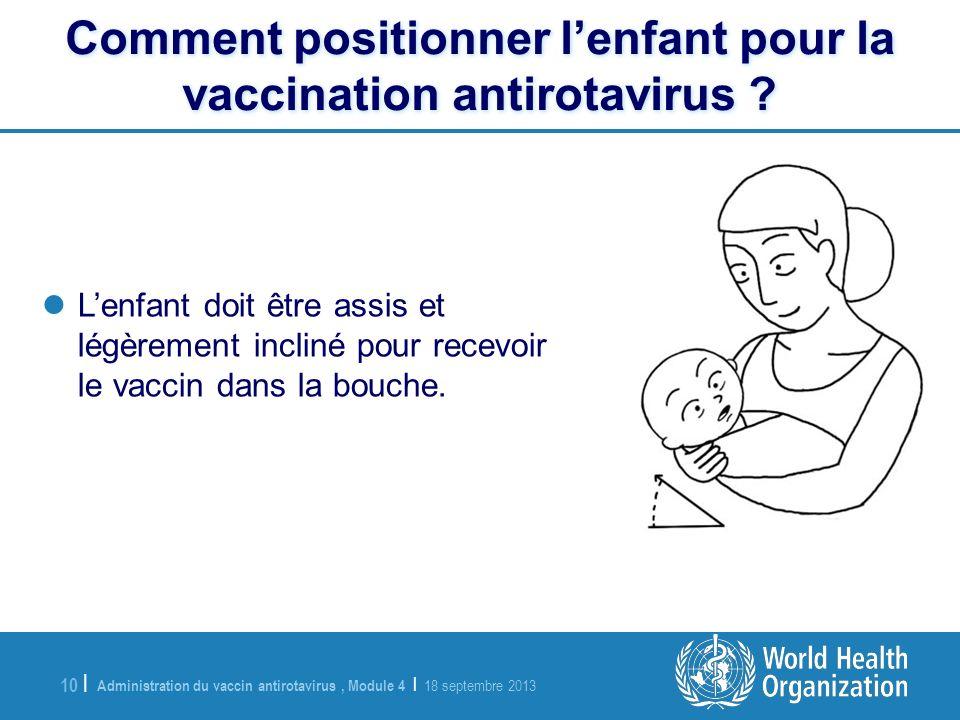 Comment positionner l'enfant pour la vaccination antirotavirus