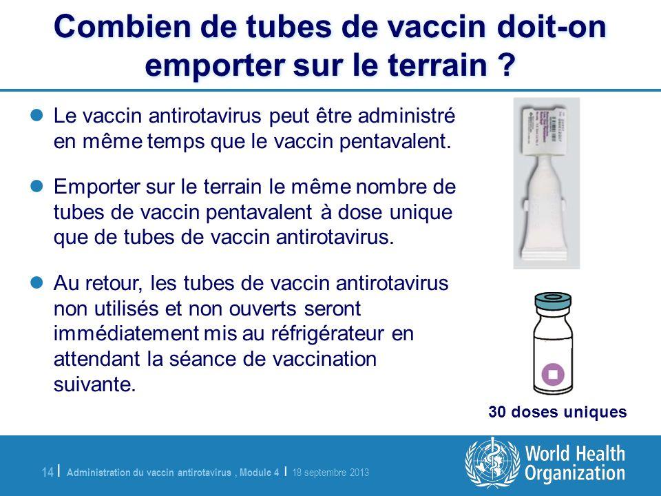 Combien de tubes de vaccin doit-on emporter sur le terrain