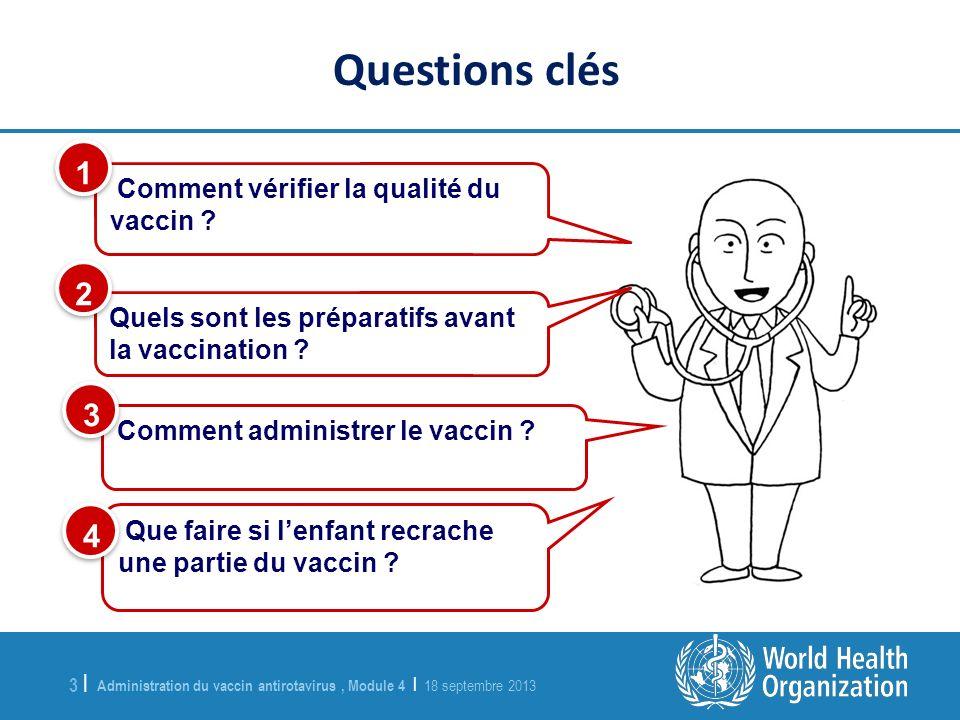 Questions clés 1 2 3 4 Comment vérifier la qualité du vaccin