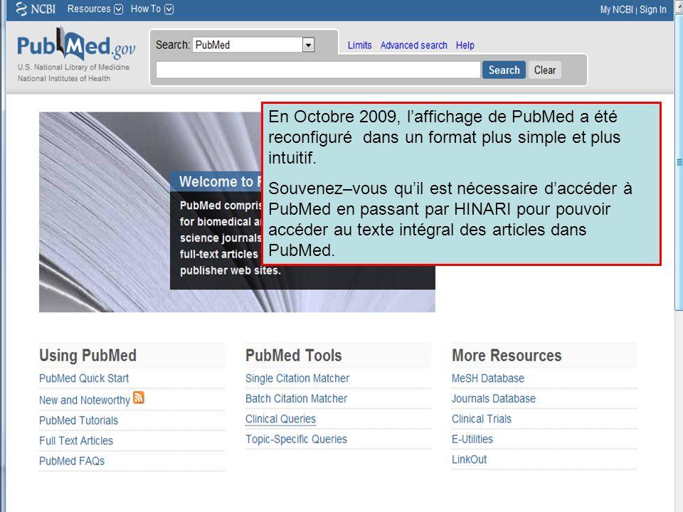 En Octobre 2009, l'affichage de PubMed a été reconfiguré dans un format plus simple et plus intuitif.