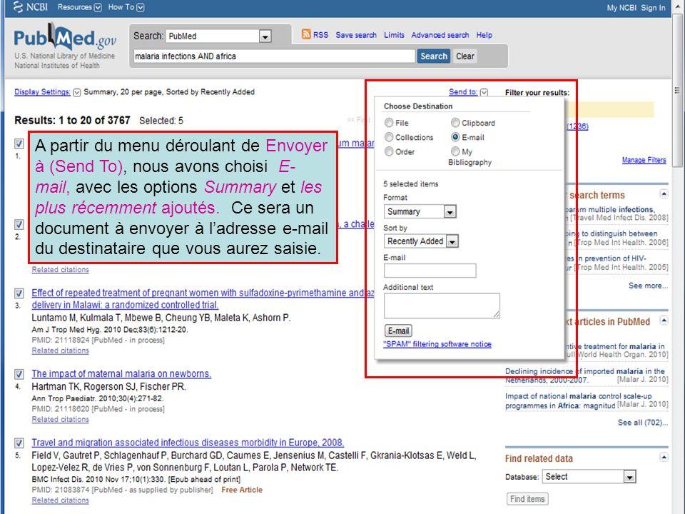 A partir du menu déroulant de Envoyer à (Send To), nous avons choisi E- mail, avec les options Summary et les plus récemment ajoutés.