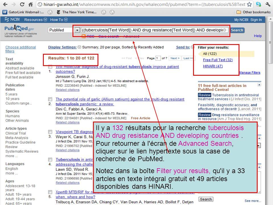 Il y a 132 résultats pour la recherche tuberculosis AND drug resistance AND developing countries . Pour retourner à l écran de Advanced Search, cliquer sur le lien hypertexte sous la case de recherche de PubMed.