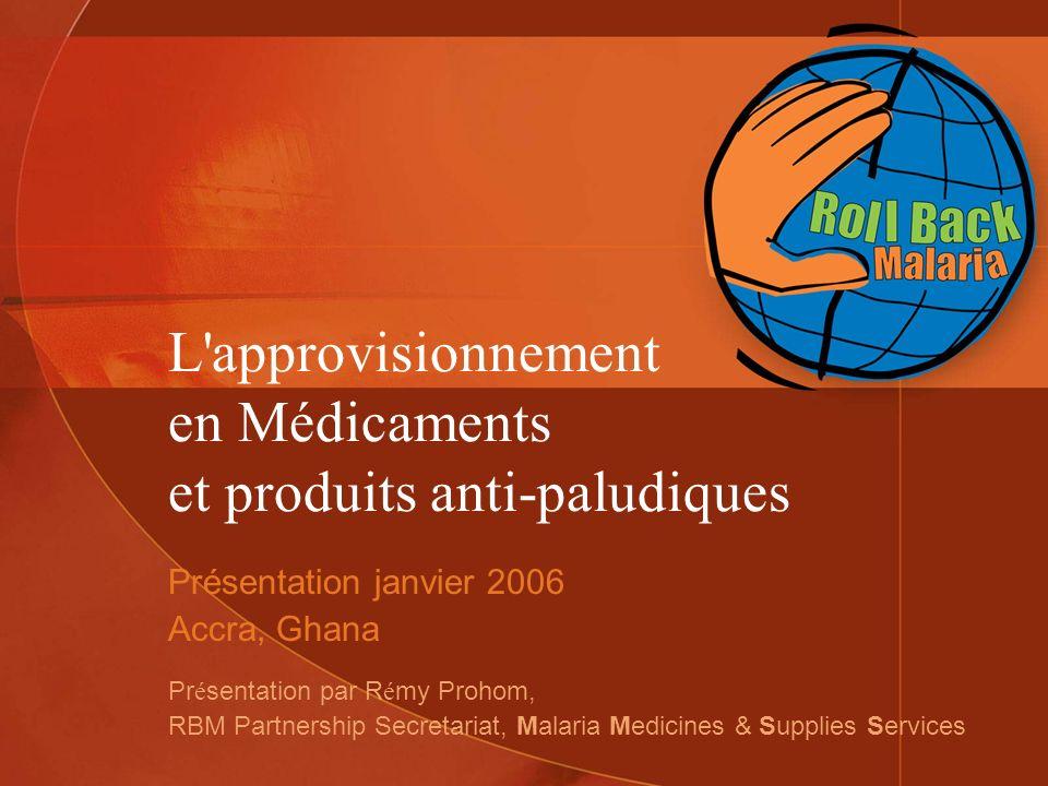 L approvisionnement en Médicaments et produits anti-paludiques