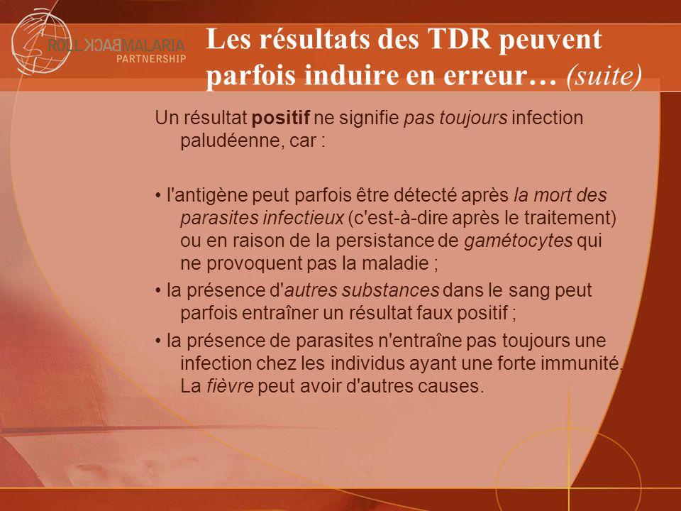 Les résultats des TDR peuvent parfois induire en erreur… (suite)