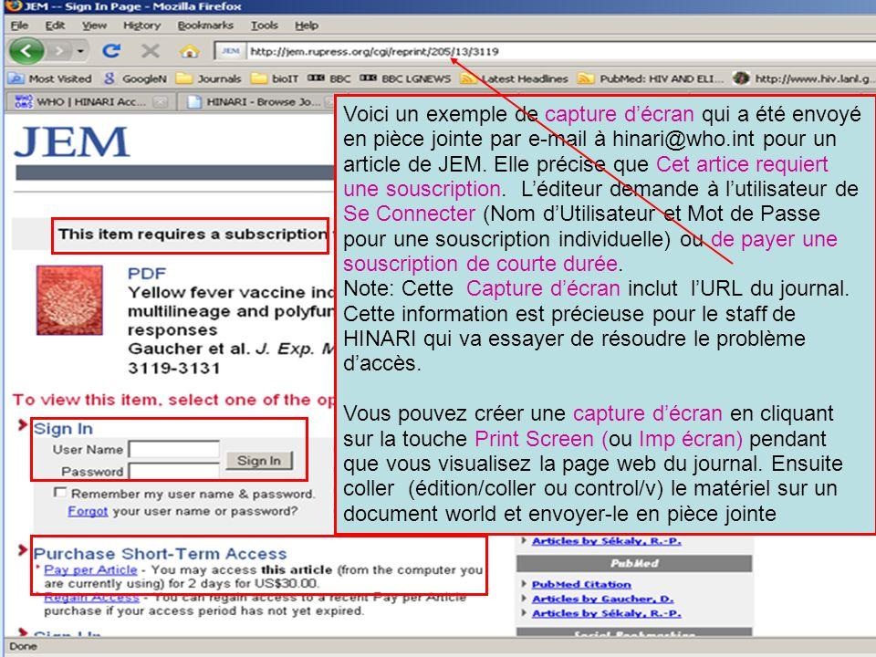Voici un exemple de capture d'écran qui a été envoyé en pièce jointe par e-mail à hinari@who.int pour un article de JEM. Elle précise que Cet artice requiert une souscription. L'éditeur demande à l'utilisateur de Se Connecter (Nom d'Utilisateur et Mot de Passe pour une souscription individuelle) ou de payer une souscription de courte durée.
