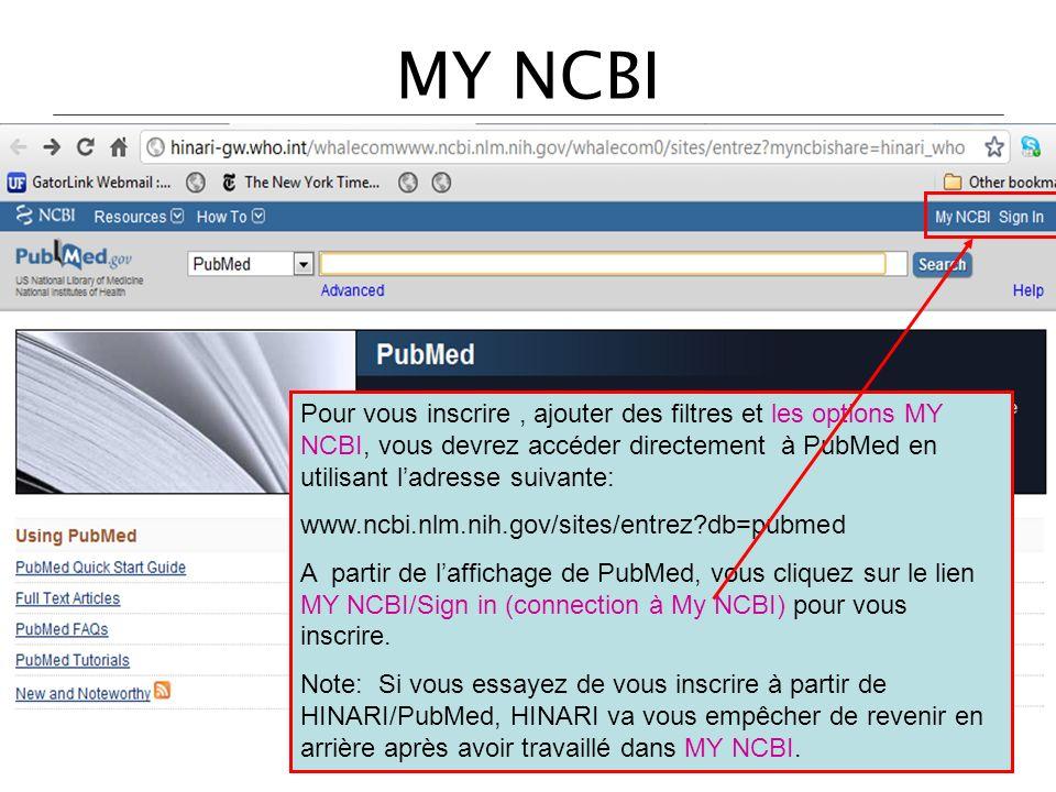 MY NCBI Pour vous inscrire , ajouter des filtres et les options MY NCBI, vous devrez accéder directement à PubMed en utilisant l'adresse suivante: