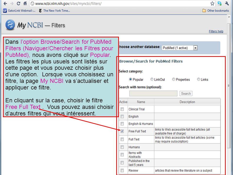Dans l'option Browse/Search for PubMed Filters (Naviguer/Chercher les Filtres pour PubMed), nous avons cliqué sur Popular. Les filtres les plus usuels sont listés sur cette page et vous pouvez choisir plus d'une option. Lorsque vous choisissez un filtre, la page My NCBI va s'actualiser et appliquer ce filtre.