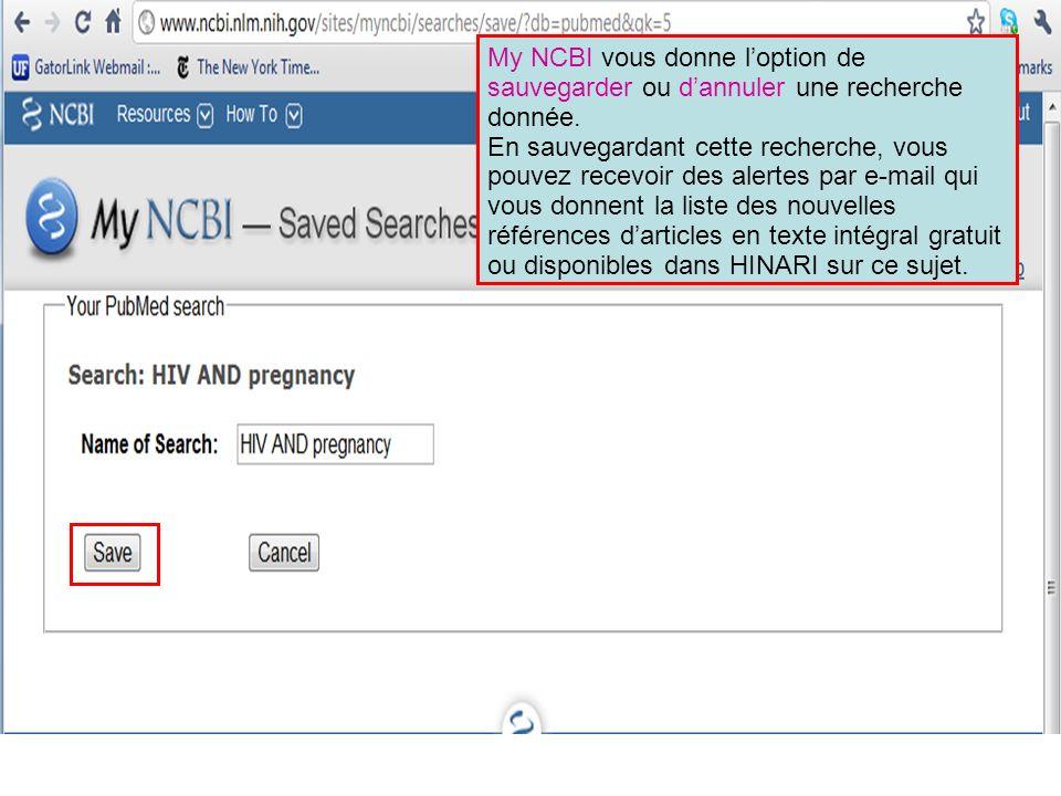 My NCBI vous donne l'option de sauvegarder ou d'annuler une recherche donnée.