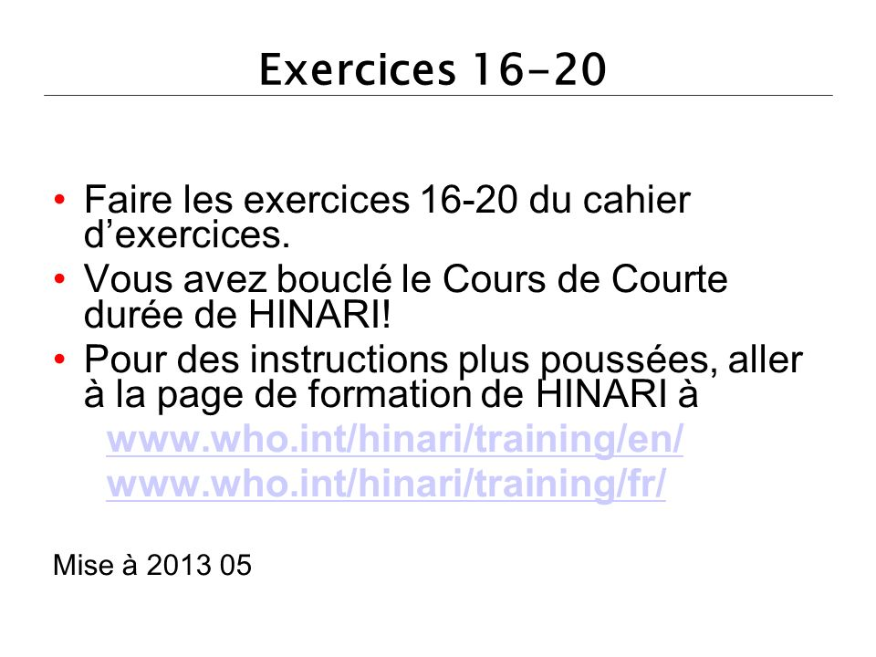 Exercices Faire les exercices du cahier d'exercices.