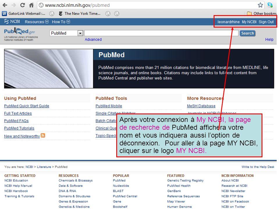 Après votre connexion à My NCBI, la page de recherche de PubMed affichera votre nom et vous indiquera aussi l'option de déconnexion.