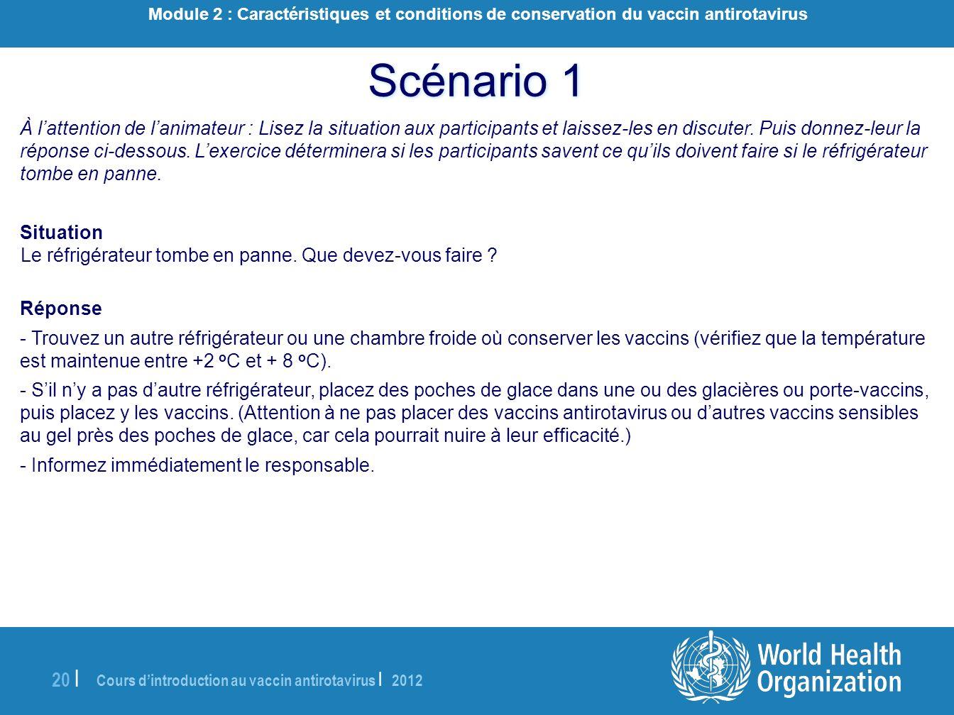 Scénario 1Module 2 : Caractéristiques et conditions de conservation du vaccin antirotavirus.