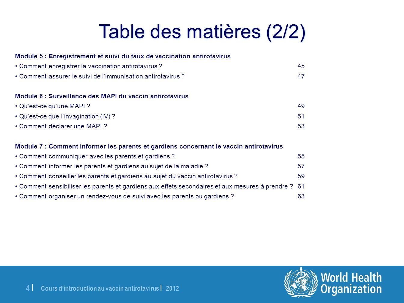 Table des matières (2/2)Module 5 : Enregistrement et suivi du taux de vaccination antirotavirus.