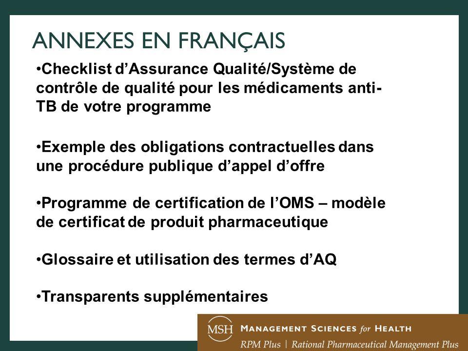 ANNEXES EN FRANÇAIS Checklist d'Assurance Qualité/Système de contrôle de qualité pour les médicaments anti-TB de votre programme.
