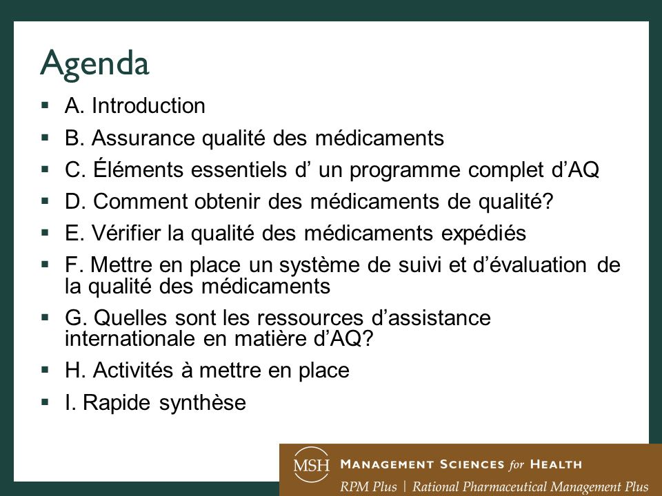 Agenda A. Introduction B. Assurance qualité des médicaments