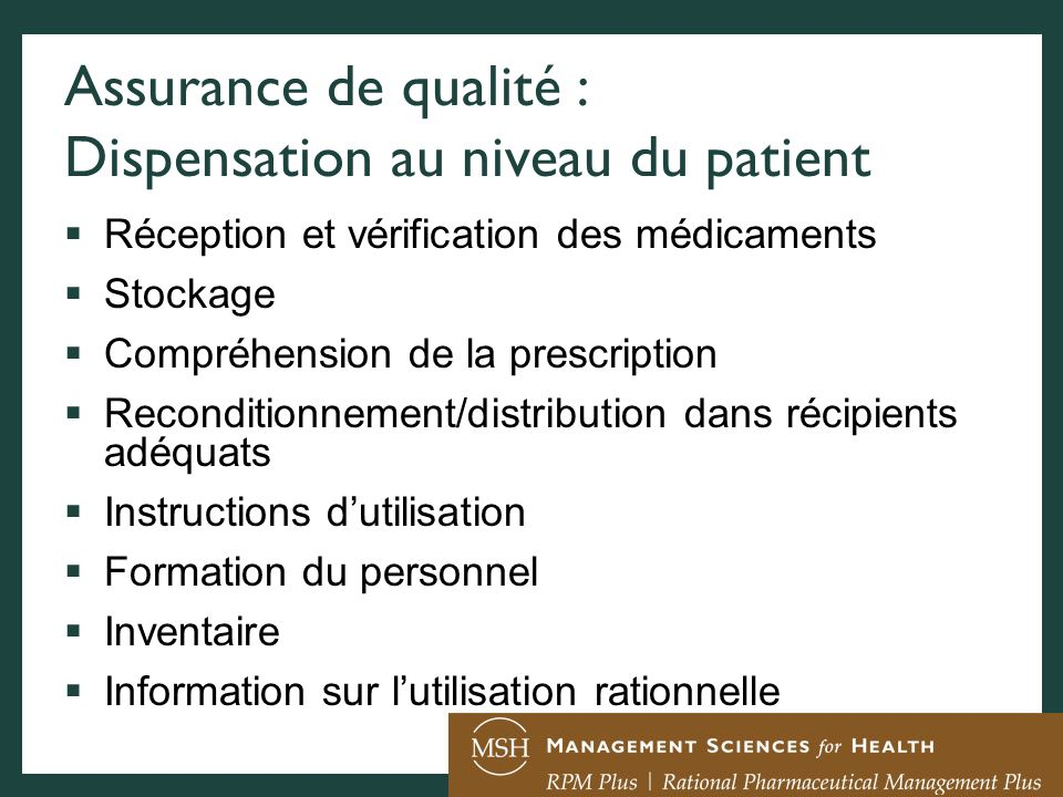 Assurance de qualité : Dispensation au niveau du patient