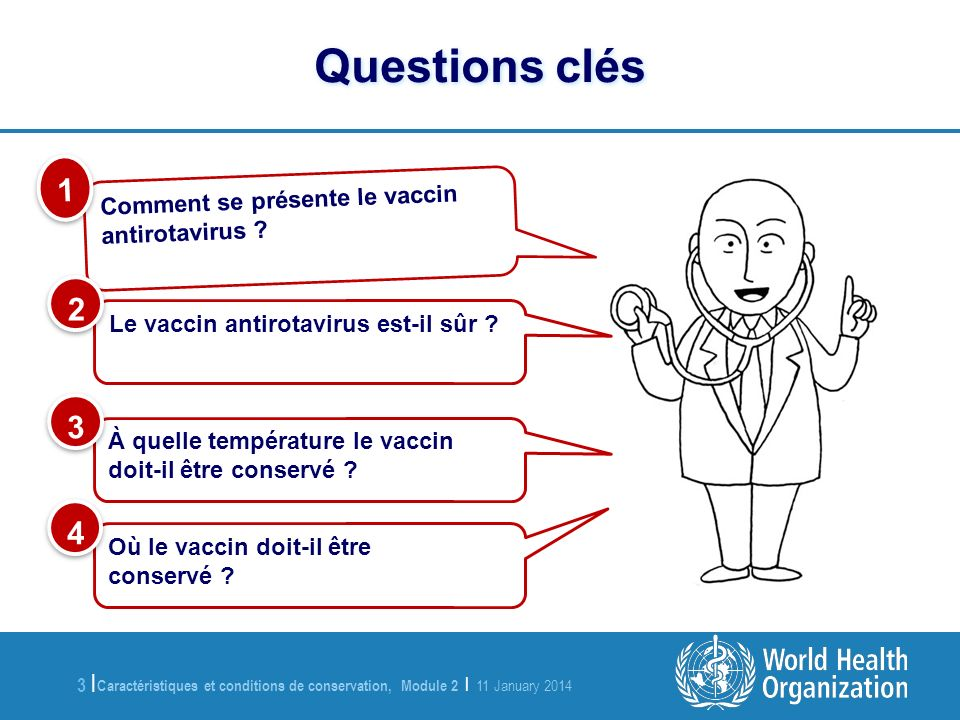 Questions clés 1 2 3 4 Comment se présente le vaccin antirotavirus