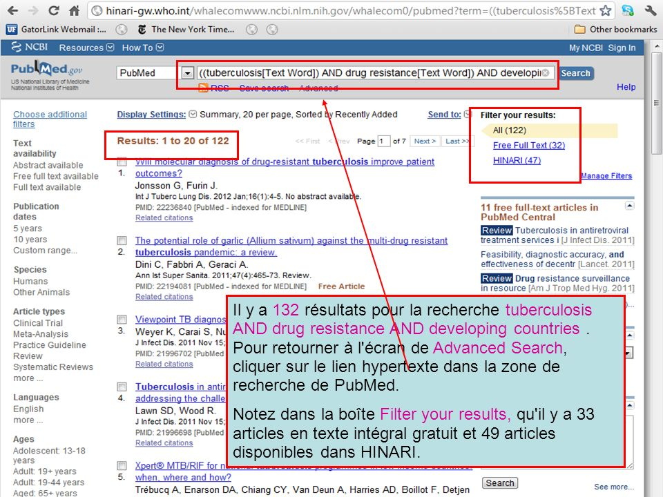 Il y a 132 résultats pour la recherche tuberculosis AND drug resistance AND developing countries . Pour retourner à l écran de Advanced Search, cliquer sur le lien hypertexte dans la zone de recherche de PubMed.