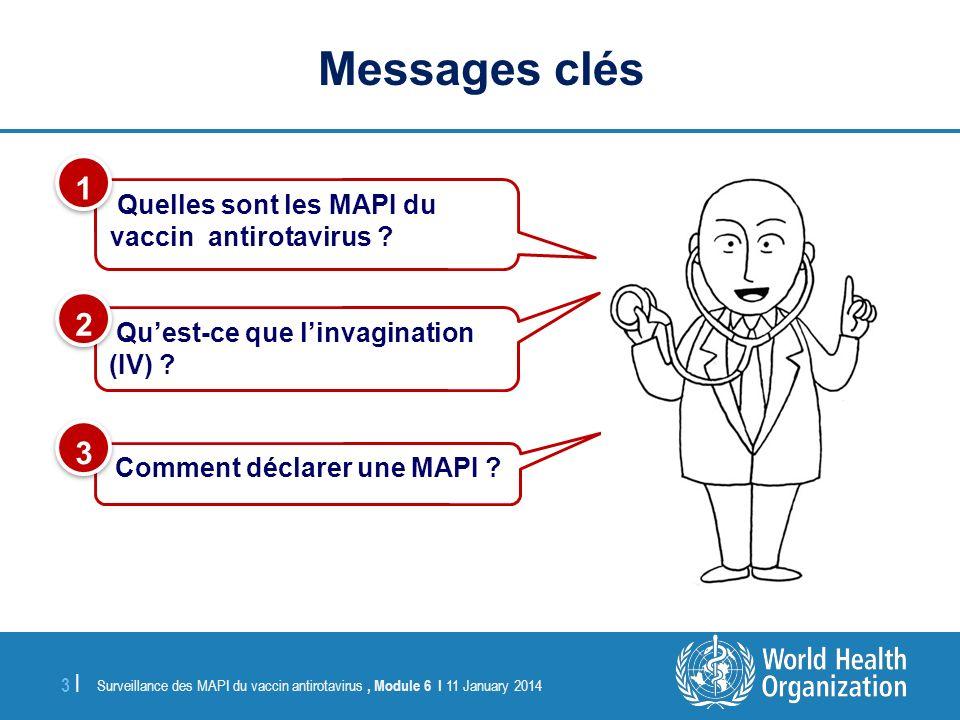 Messages clés 1 2 3 Quelles sont les MAPI du vaccin antirotavirus