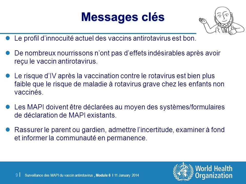Messages clés Le profil d'innocuité actuel des vaccins antirotavirus est bon.