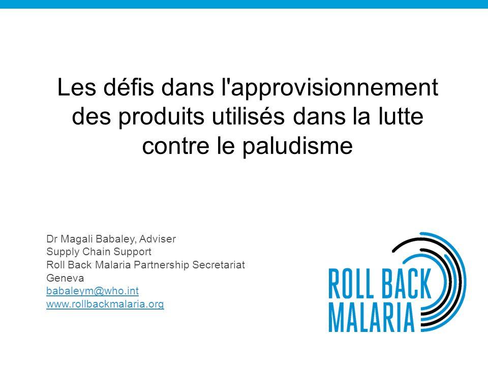Les défis dans l approvisionnement des produits utilisés dans la lutte contre le paludisme