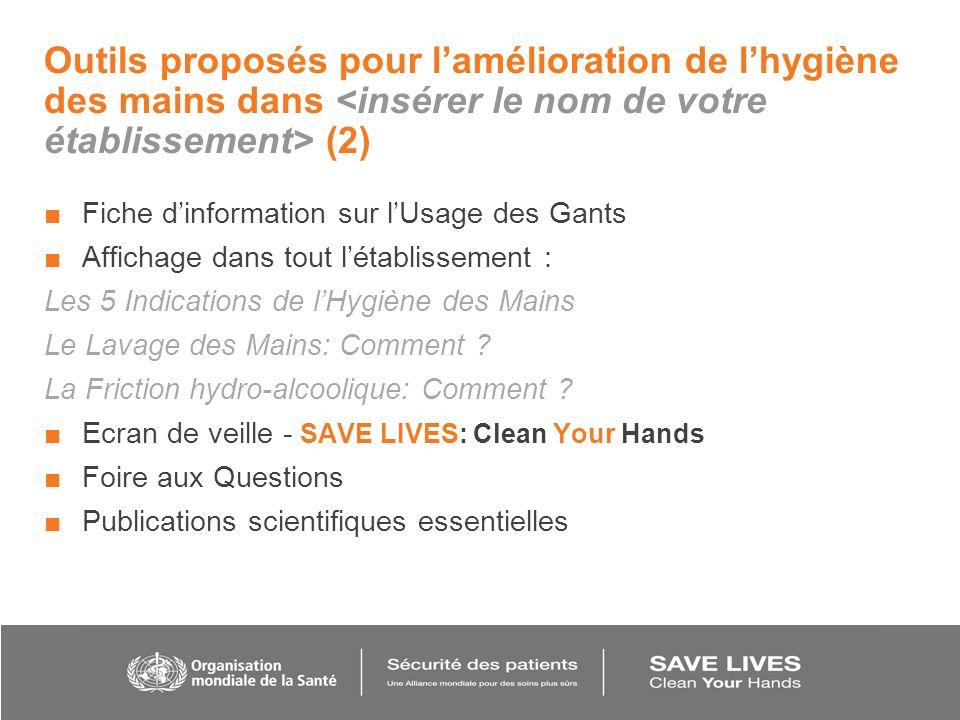 Outils proposés pour l'amélioration de l'hygiène des mains dans <insérer le nom de votre établissement> (2)