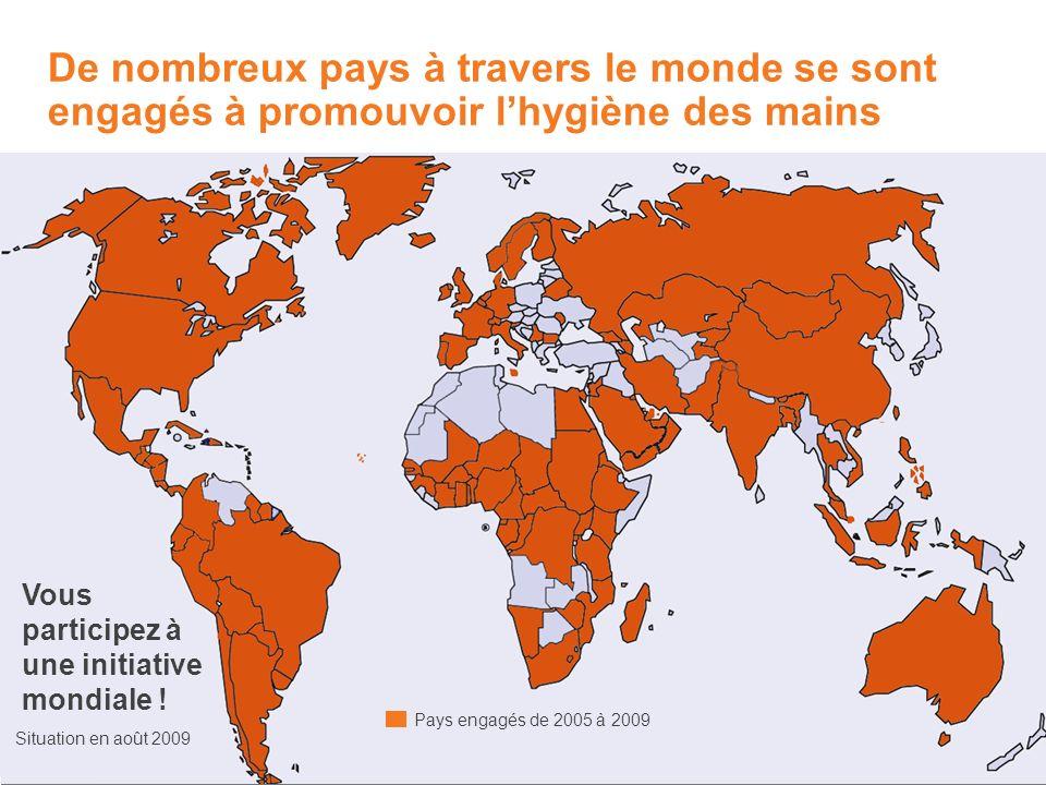 De nombreux pays à travers le monde se sont engagés à promouvoir l'hygiène des mains