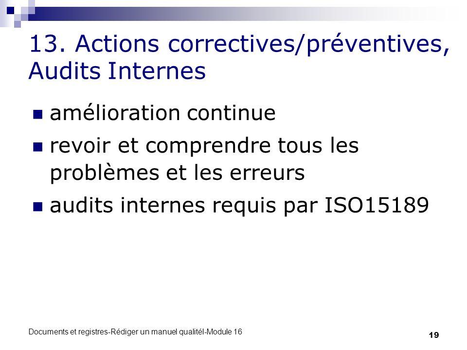 13. Actions correctives/préventives, Audits Internes