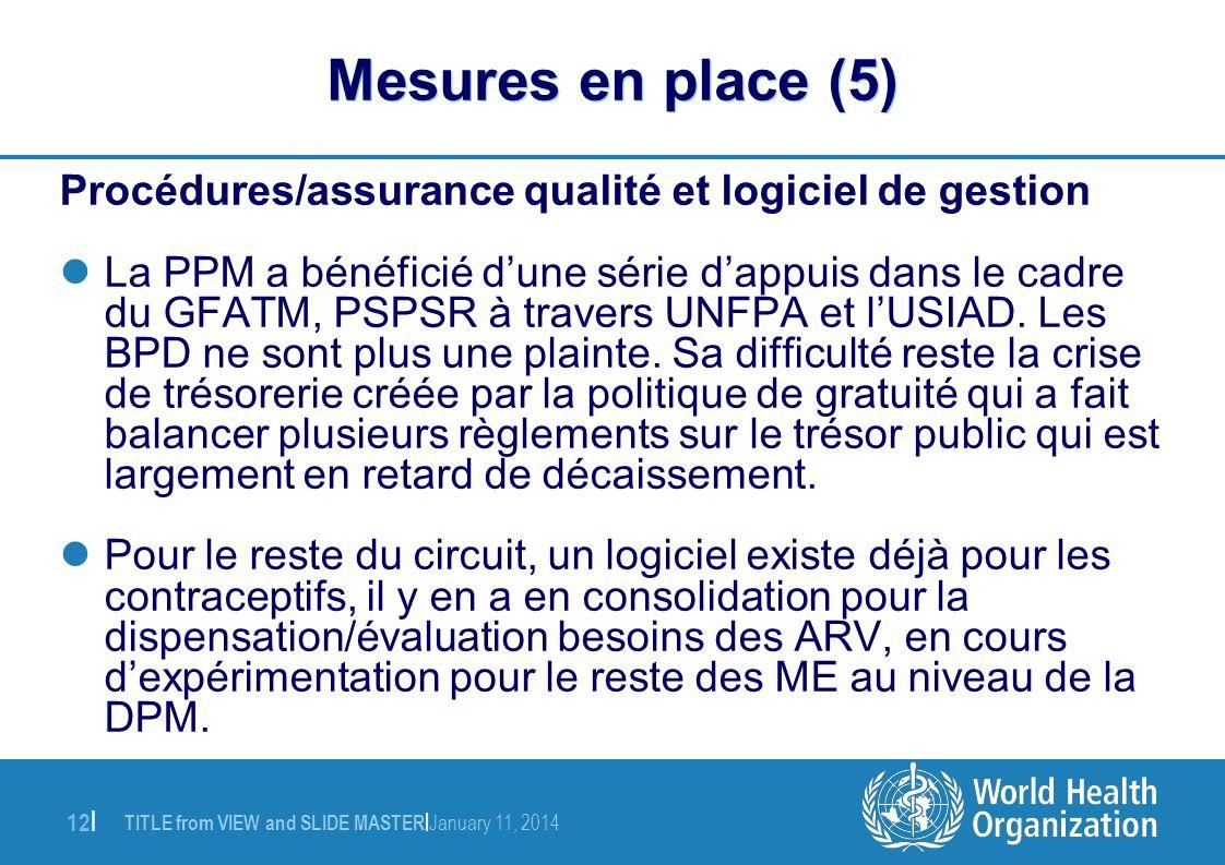 Mesures en place (5) Procédures/assurance qualité et logiciel de gestion.
