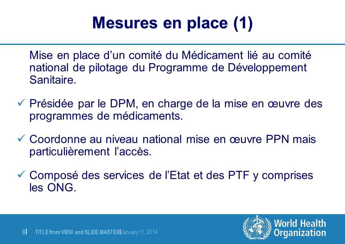 Mesures en place (1) Mise en place d'un comité du Médicament lié au comité national de pilotage du Programme de Développement Sanitaire.